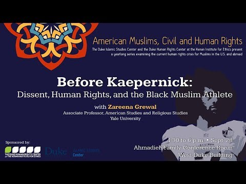 Before Kaepernick: Dissent, Human Rights, and the Black Muslim Athlete - Zareena Grewal