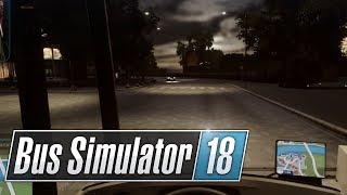 BUS SIMULATOR 18 🚌 002 • Die erste NACHTFAHRT • LET'S PLAY