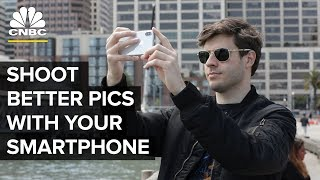 How To Shoot Better Photos With Your Phone