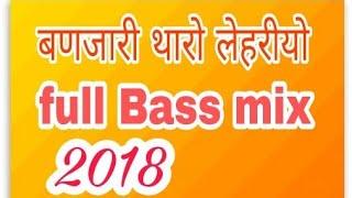 Video new song ।। बणजारी थारो लेहरियो ।। banjari lehriyo full bass mix song 2018 download MP3, 3GP, MP4, WEBM, AVI, FLV Agustus 2018