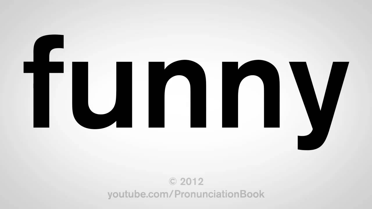How To Pronounce Funny
