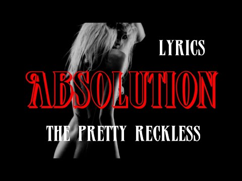 The Pretty Reckless - Absolution (Lyrics)