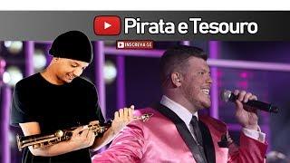 Baixar Ferrugem - Pirata e Tesouro (Saxofone Cover)