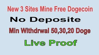 NEW 3 SITE  Mine Free Dogecoin Without Deposite|| live proof || earn 500 Dogecoin Dally