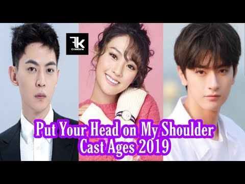 Chinese Drama | Put Your Head On My Shoulder 2019 | Cast Real Ages | FK Creation
