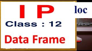 IP for Class 12 | IP class 12 Python | Class 12 Python | Class 12 Python Pandas | pandas class 12