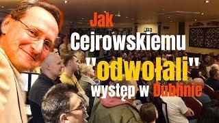"""JAK CEJROWSKIEMU """"ODWOŁALI"""" WYSTĘP DUBLINIE  2019/09/06"""
