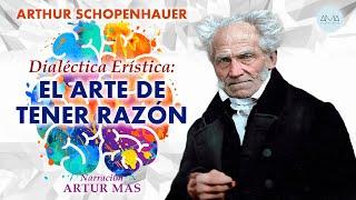 Arthur Schopenhauer - Dialéctica Erística: El Arte de Tener Razón (Audiolibro Completo en Español)