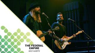Смотреть клип The Federal Empire - Bad Habits