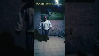 Much Better - Skusta Clee Dance Choreography