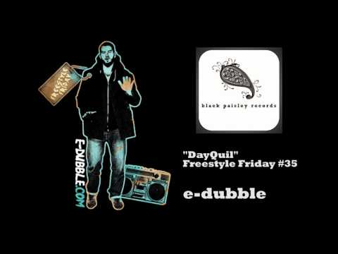 e-dubble - DayQuil (Freestyle Friday #35)