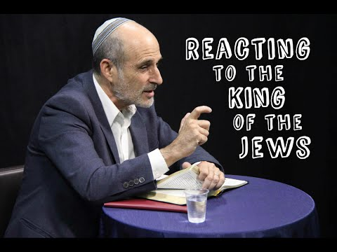 Reacting to the King of the Jews
