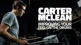 Carter McLean - Improving Your Feel On The Drums (FULL DRUM LESSON)