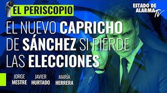Imagen del video: El Periscopio con Jorge Mestre; El nuevo capricho de Sánchez si pierde las elecciones