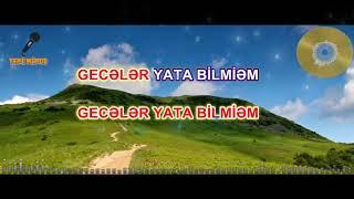 Geceler Yata Bilmirem HIKMET ASLANOV Minus karaoke +994709555909