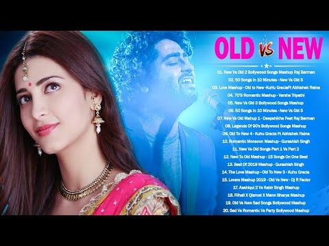 Old vs New Bollywood Mashup Songs 2020 | Latest Hindi Remix Mashup Songs_Old Hindi Mashup Songs 2020