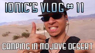Best/Worst Camping Trip In The Mojave Desert | Ionic