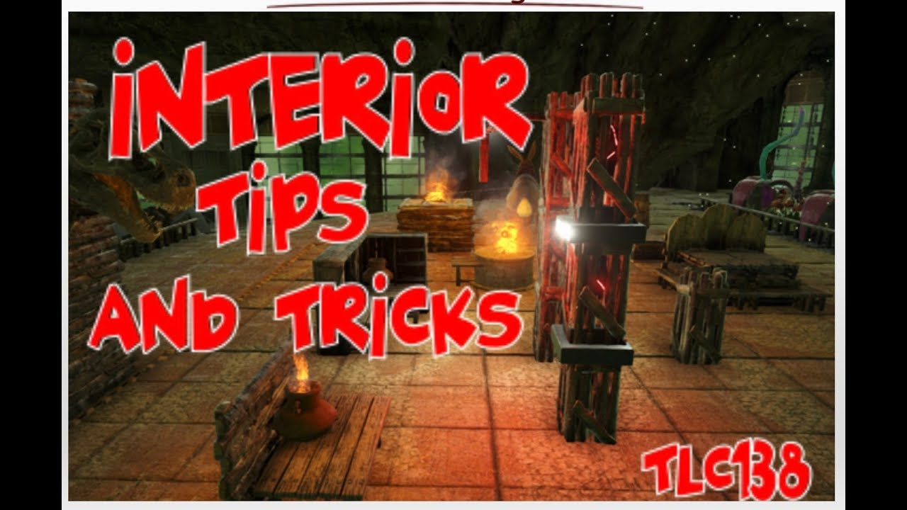 Ark Interior Building Tricks And Tips Youtube