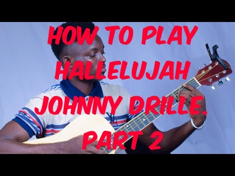 Johnny Drille - Hallelujah ft. Simi | Guitar Lessons (PART 2)