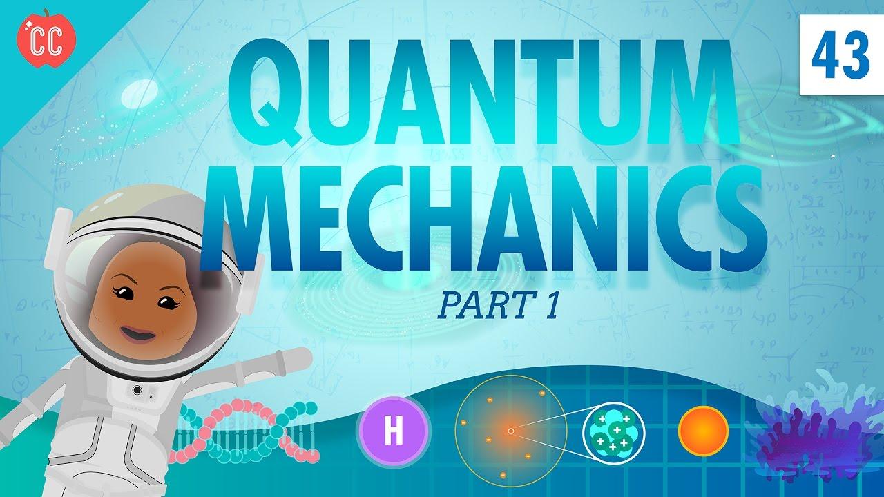 Quantum Mechanics - Part 1: Crash Course Physics #43 - YouTube