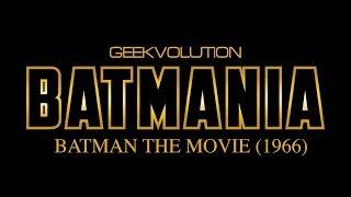 Batmania Day 1 | Batman: The Movie (1966)
