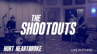 "The Shootouts - ""Hurt Heartbroke"" (Live)"