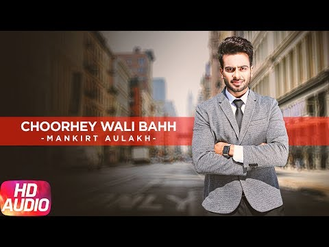 Choorhey Wali Bahh - Full Audio Song 2017 -  Mankirt Aulakh - Parmish Verma - Latest Punjabi Song 20