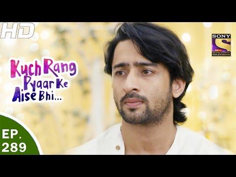 Kuch Rang Pyar Ke Aise Bhi - कुछ रंग प्यार के ऐसे भी - Ep 289 - 7th Apr, 2017