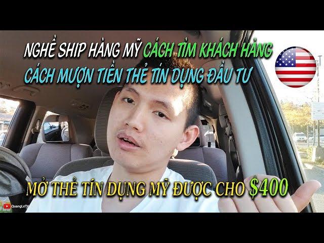 🇺🇸Ship hàng Mỹ #6 ✈️Cách tìm khách hàng 💳Mượn tiền thẻ tín dụng Mỹ mua nhà | Quang Lê TV #138