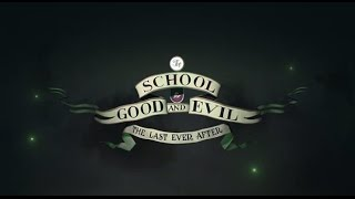 The School for Good and Evil #3: The Last Ever After by Soman Chainani | Official Book Trailer