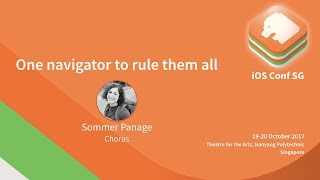One navigator to rule them all - iOS Conf SG 2017