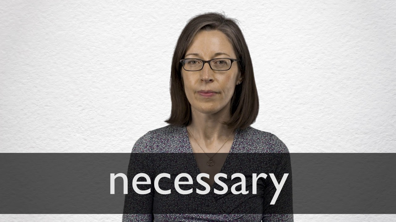 How to pronounce NECESSARY in British English