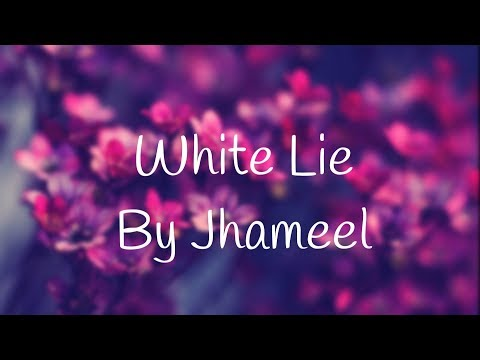 Jhameel- White Lie (w/ Lyrics)
