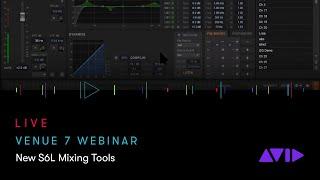 VENUE 7 Webinar — New S6L Mixing Tools