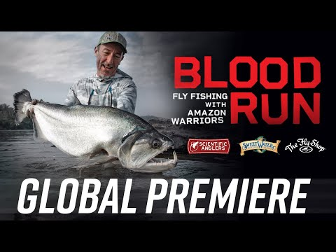 BLOOD RUN: FLY FISHING WITH AMAZON WARRIORS