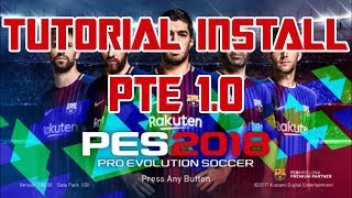 Tutorial Download & Install PTE 1.0 PES 2018 Inc. DLC 1 for CPY Version