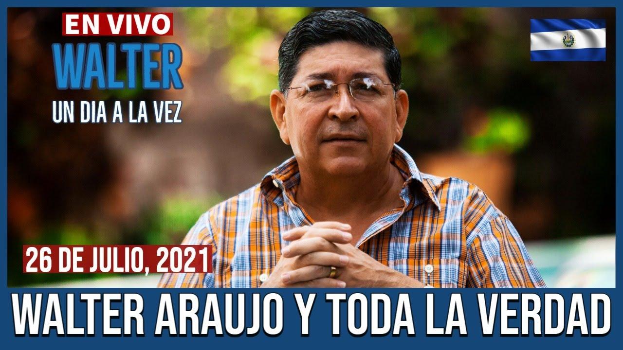 Walter Araujo y Toda La Verdad En VIVO 26 de Julio, 2021
