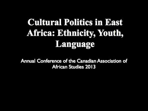Cultural Politics in East Africa CAAS 2013