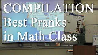 NEW COMPILATION: Math Class Pranks (Best parts of all the pranks)