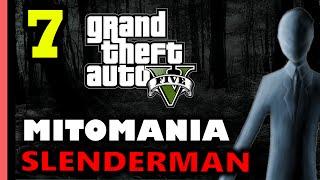 GTA 5 - MITOMANIA 7: Slenderman
