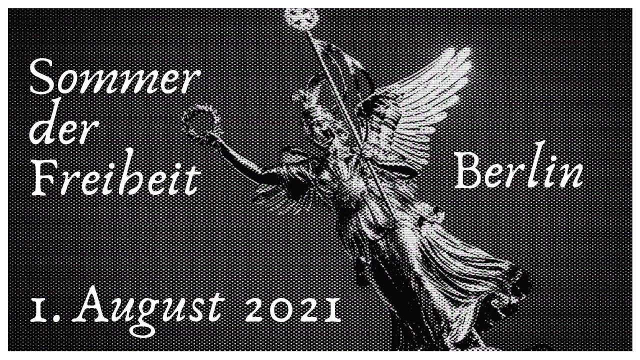 Demo LIVE in Berlin 01.08.2021 - Sommer der Freiheit
