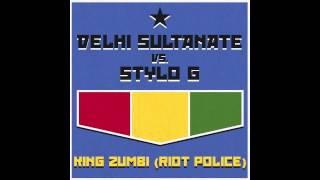 Delhi Sultanate vs Stylo G - King Zumbi / Riot Police (Soundbwoy Riddim)