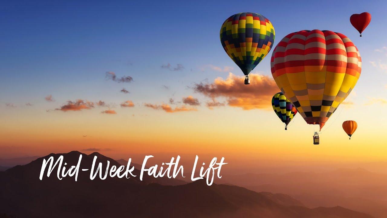 """The Mid-Week """"Faith Lift"""""""