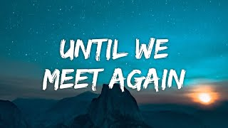 Download Lagu Nick Jonas - Until We Meet Again MP3