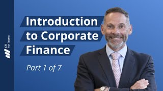 Introduction - Introduction to Corporate Finance Part 1 of 7