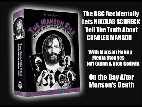 The BBC Accidentally Lets NIKOLAS SCHRECK Tell the Truth About Charles Manson