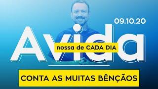 CONTA AS MUITAS BÊNÇÃOS / A vida nossa de cada dia - 09/10/20