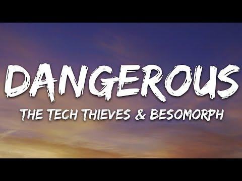 The Tech Thieves Besomorph - Dangerous