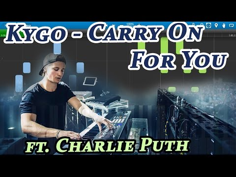 Kygo - Carry On For You ft. Charlie Puth [Piano Tutorial] Synthesia