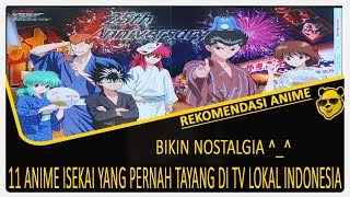 Video 11 Anime Isekai Yang Pernah Tayang Di Tv Lokal Indonesia -  Bikin Nostalgia! download MP3, 3GP, MP4, WEBM, AVI, FLV Januari 2018